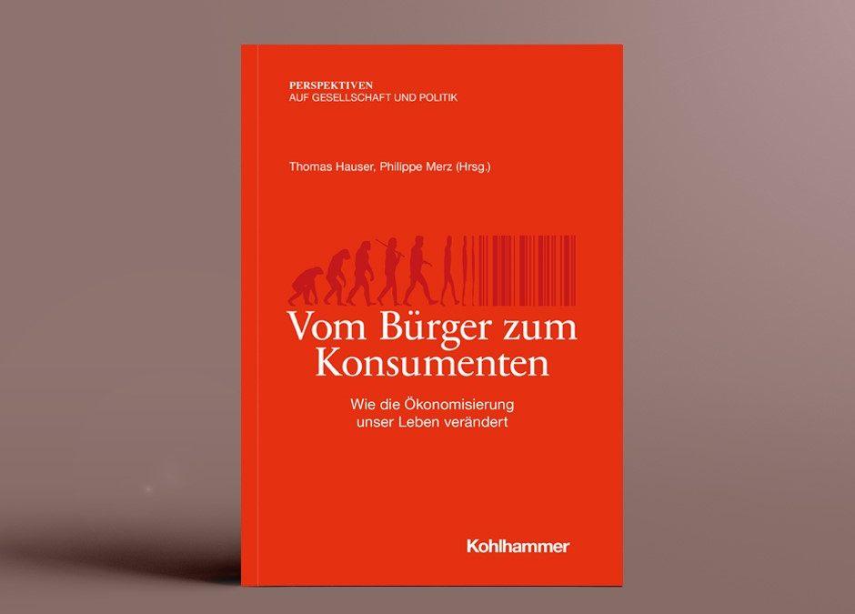 Neuer Sammelband: Vom Bürger zum Konsumenten
